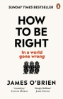 How To Be Right: . . . In a World Gone Wrong Cover Image