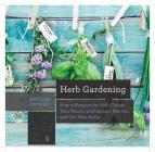 Herb Gardening: How to Prepare the Soil, Choose Your Plants, and Care For, Harvest, and Use Your Herbs (Countryman Know How) Cover Image