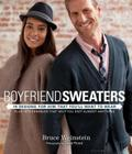 Boyfriend Sweaters: 19 Designs for Him That You'll Want to Wear: Plus 19 Techniques That Help You Knit Almost Anything Cover Image