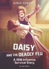 Daisy and the Deadly Flu: A 1918 Influenza Survival Story Cover Image