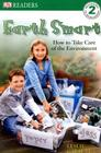 DK Readers L2: Earth Smart: How to Take Care of the Environment (DK Readers Level 2) Cover Image