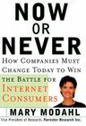 Now or Never: How Companies Must Change to Win the Battle for Internet Consumers Cover Image