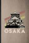 Osaka: Lined Notebook For Japan Tourist. Funny Ruled Journal For World Traveler Visitor. Unique Student Teacher Blank Composi Cover Image