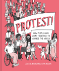 Protest!: How People Have Come Together to Change the World Cover Image