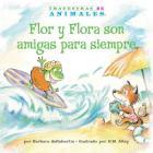 Flor Y Flora Son Amigas Para Siempre (Frances Frog's Forever Friend) (Travesuras de Animales (Animal Antics A to Z (R))) Cover Image