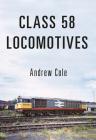 Class 58 Locomotives (Class Locomotives) Cover Image
