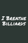 I Breathe Billiards: Blank Lined Notebook Cover Image