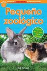 Lector de Scholastic Explora Tu Mundo Nivel 1: Pequeño zoológico (Petting Zoo): (Spanish language edition of Scholastic Discover More Reader Level 1: Petting Zoo) Cover Image
