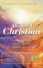 Almost a Christian: A Rebuke to Luke-Warm Christianity Cover Image