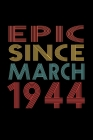 Epic Since March 1944: Birthday Gift for 76 Year Old Men and Women Cover Image