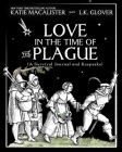 Love in the Time of the Plague: A Survival Journal and Keepsake Cover Image
