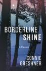Borderline Shine: A Memoir Cover Image
