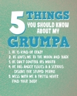 5 Things You Should Know About My Grumpa: Grandpa Gifts for Planning His Life Cover Image