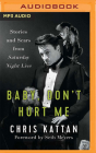 Baby, Don't Hurt Me: Stories and Scars from Saturday Night Live Cover Image