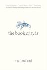 The Book of Ayâs (Oskana Poetry & Poetics #4) Cover Image