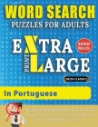WORD SEARCH PUZZLES EXTRA LARGE PRINT FOR ADULTS IN PORTUGUESE - Delta Classics - The LARGEST PRINT WordSearch Game for Adults And Seniors - Find 2000 Cover Image