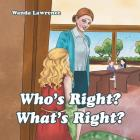 Who's Right? What's Right? Cover Image