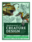 Fundamentals of Creature Design: How to Create Successful Concepts Using Functionality, Anatomy, Color, Shape & Scale Cover Image