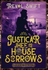 Justicar Jhee and the House of Sorrows Cover Image