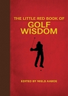 The Little Red Book of Golf Wisdom (Little Books) Cover Image