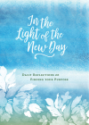 In the Light of the New Day: Daily Reflections on Finding Your Purpose Cover Image