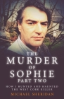The Murder of Sophie Part 2 Cover Image