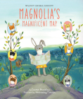 Magnolia's Magnificent Map (Walnut Animal Society) Cover Image