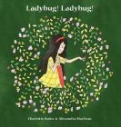 Ladybug! Ladybug! (Flitter Flutter Crawly #1) Cover Image