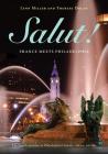 Salut!: France Meets Philadelphia Cover Image