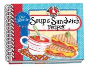 Our Favorite Soup & Sandwich Recipes (Our Favorite Recipes Collection) Cover Image