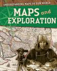 Maps and Exploration (Understanding Maps of Our World (Library)) Cover Image