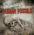 Human Fossils (Fossilized! (Gareth Stevens)) Cover Image