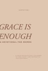 Grace Is Enough: A 30-Day Christian Devotional to Help Women Turn Anxiety and Insecurity into Confidence Cover Image