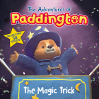 The Adventures of Paddington: The Magic Trick Cover Image