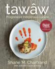 Tawâw: Progressive Indigenous Cuisine Cover Image