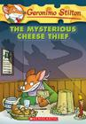 Mysterious Cheese Thief (Geronimo Stilton #31) Cover Image