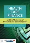 Health Care Finance and the Mechanics of Insurance and Reimbursement Cover Image