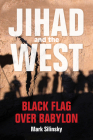 Jihad and the West: Black Flag Over Babylon Cover Image