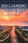Pagan Portals - Reclaiming Witchcraft Cover Image