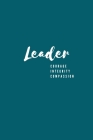 Leader: Courage Integrity Compassion Notebook for Supervisors Cover Image