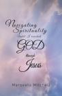 Navigating Spirituality until I reached God through Jesus Cover Image