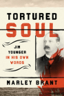 Tortured Soul: Jim Younger in His Own Words Cover Image