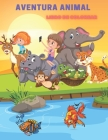 Aventura Animal - Libro de Colorear Cover Image
