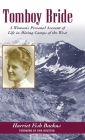 Tomboy Bride: A Woman's Personal Account of Life in Mining Camps of the West (Pruett) Cover Image