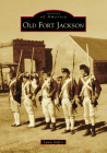 Old Fort Jackson (Images of America) Cover Image