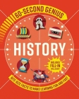 60 Second Genius: History: Bite-Size Facts to Make Learning Fun and Fast Cover Image