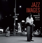 Jazz Images by Francis Wolff Cover Image