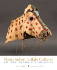 Plains Indian Buffalo Cultures: Art from the Paul Dyck Collection Cover Image