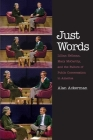 Just Words: Lillian Hellman, Mary McCarthy, and the Failure of Public Conversation in America Cover Image