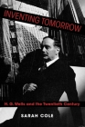 Inventing Tomorrow: H. G. Wells and the Twentieth Century Cover Image